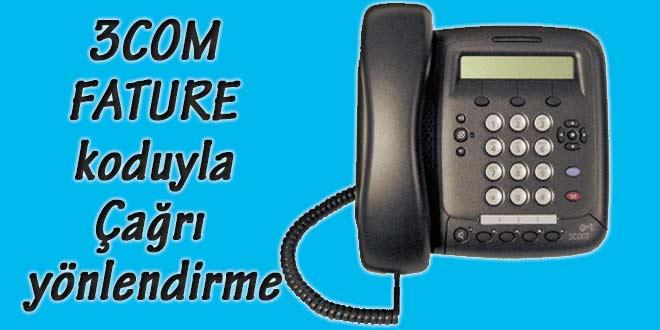 3COM telefonda fature kodu ile çağrı yönlendirme