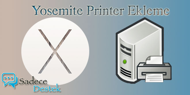 Yosemite'ye Domainden printer ekleme